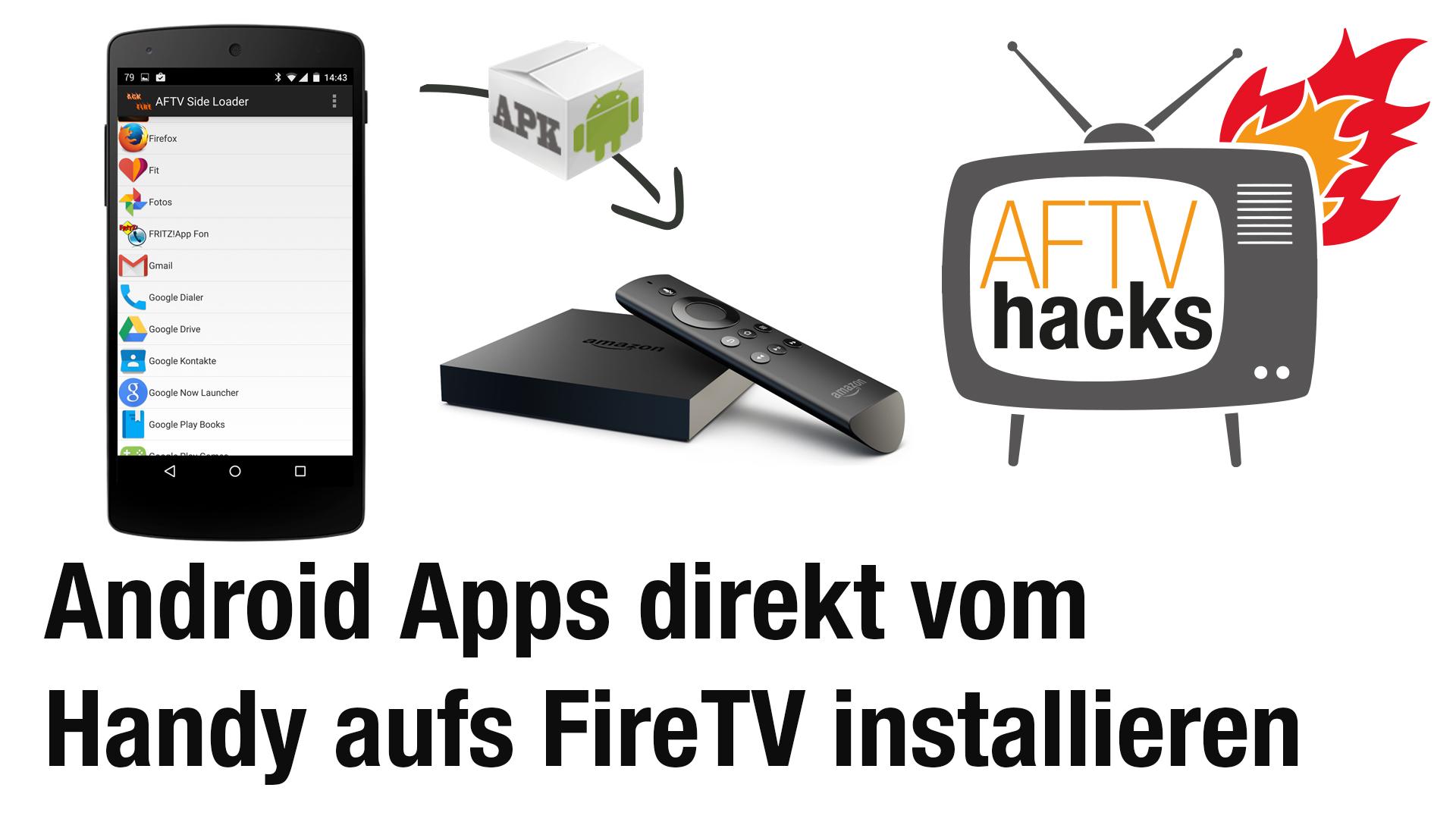 Anwendungen direkt vom Android-Gerät auf dem Fire TV installieren - mit AGK Fire