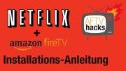 Online Videothek Netflix auf dem deutschen Amazon Fire TV installieren