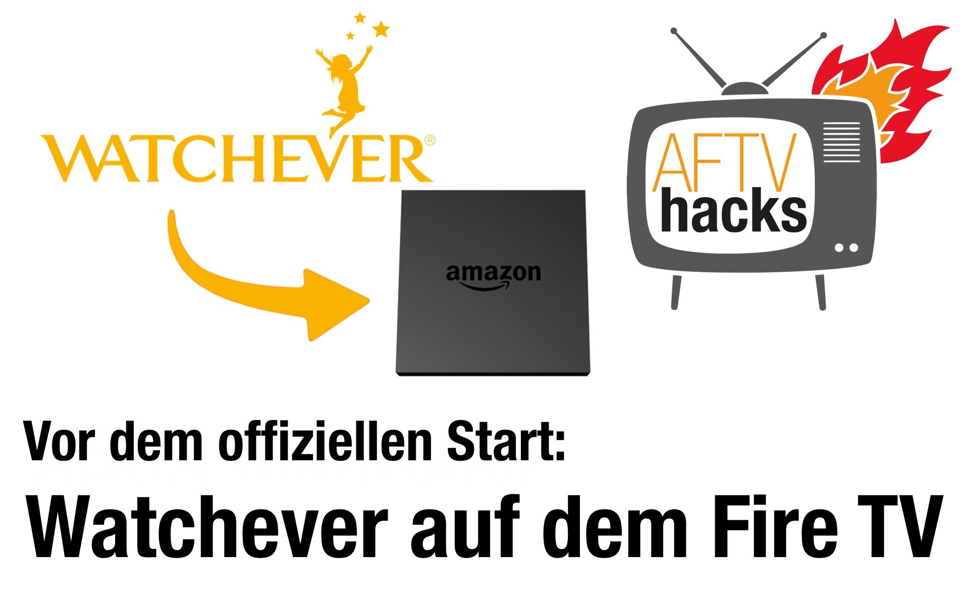 Anleitung: Watchever auf dem Amazon Fire TV installieren
