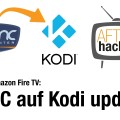Anleitung: Auf dem Amazon Fire TV XBMC auf Kodi updaten