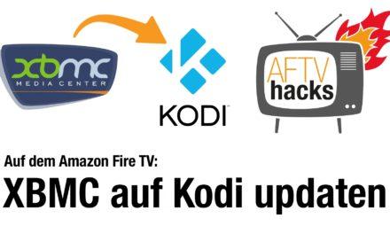 Anleitung: Auf dem Fire TV richtig XBMC zu Kodi updaten