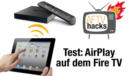 Test: AirPlay-Apps fürs Fire TV – vorerst: Finger weg!