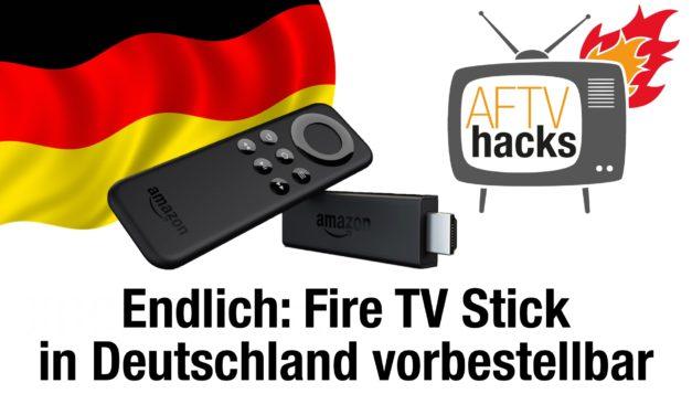 Endlich: Amazon Fire TV Stick in Deutschland vorbestellbar