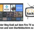 Kodi ganz einfach auf dem Fire TV installieren und vom Startbildschirm aus starten