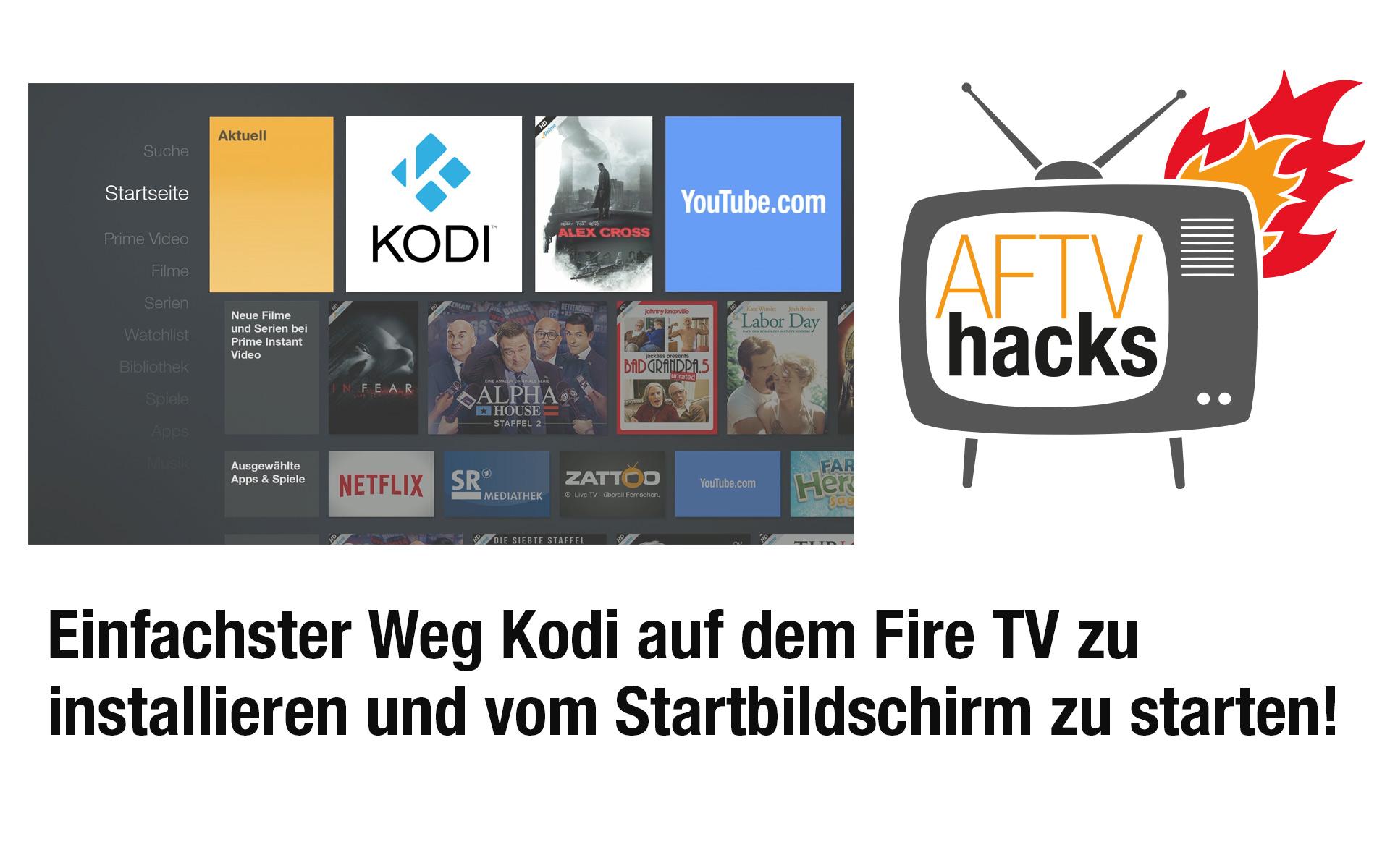 Einfachster Weg, Kodi auf dem Fire TV/Fire TV Stick zu installieren und vom Startbildschirm aus zu starten