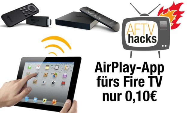 "Deal: AirPlay-App ""AirReceiver"" für FireTV für 0,10€"