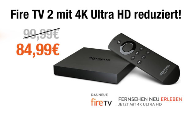 Deal: Fire TV 2 mit 4K Ultra HD auf 84,99€ reduziert!