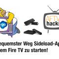 Bequemster Weg Sideload-Apps auf dem Fire TV zu starten: Mit Firestarter