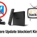 fire tv software update blockiert das rooten via king root