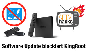 fire tv software update blockiert das rooten via king root