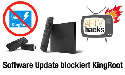 FireTV Software Update 5.0.5.1 blockiert FireStarter & das Rooten via KingRoot