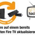 Firmware auf einem bereits gerooteten Fire TV aktualisieren