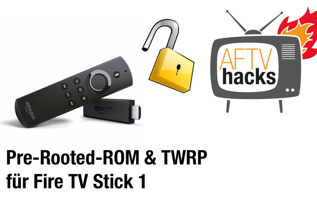 Pre-Rooted-ROM & TWRP für Fire TV Stick 1 erschienen