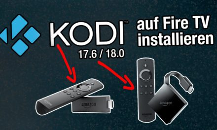 Anleitung: Kodi auf allen Fire TVs & Sticks installieren (ohne PC)