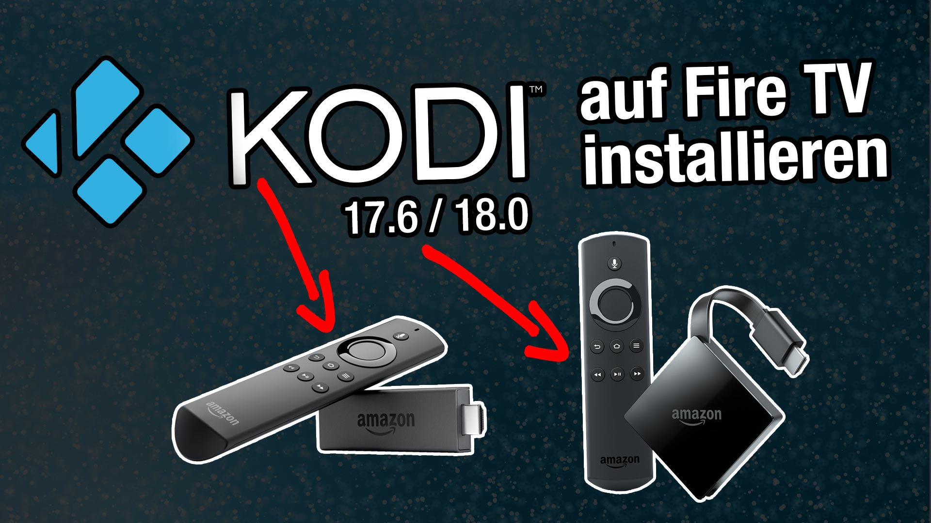 Anleitung: Kodi 18.0 auf dem beliebigen Fire TVs oder Fire TV Sticks installieren ohne PC (einfachste Variante)
