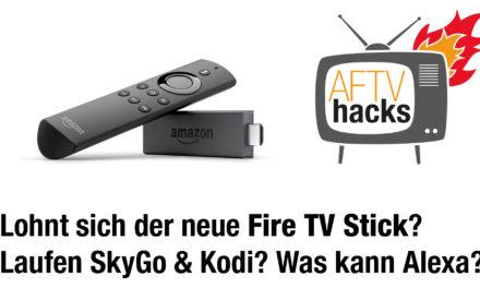Erster Test: Wie gut ist der neue Fire TV Stick 2 wirklich? Was kann Alexa? Laufen SkyGo und Kodi?