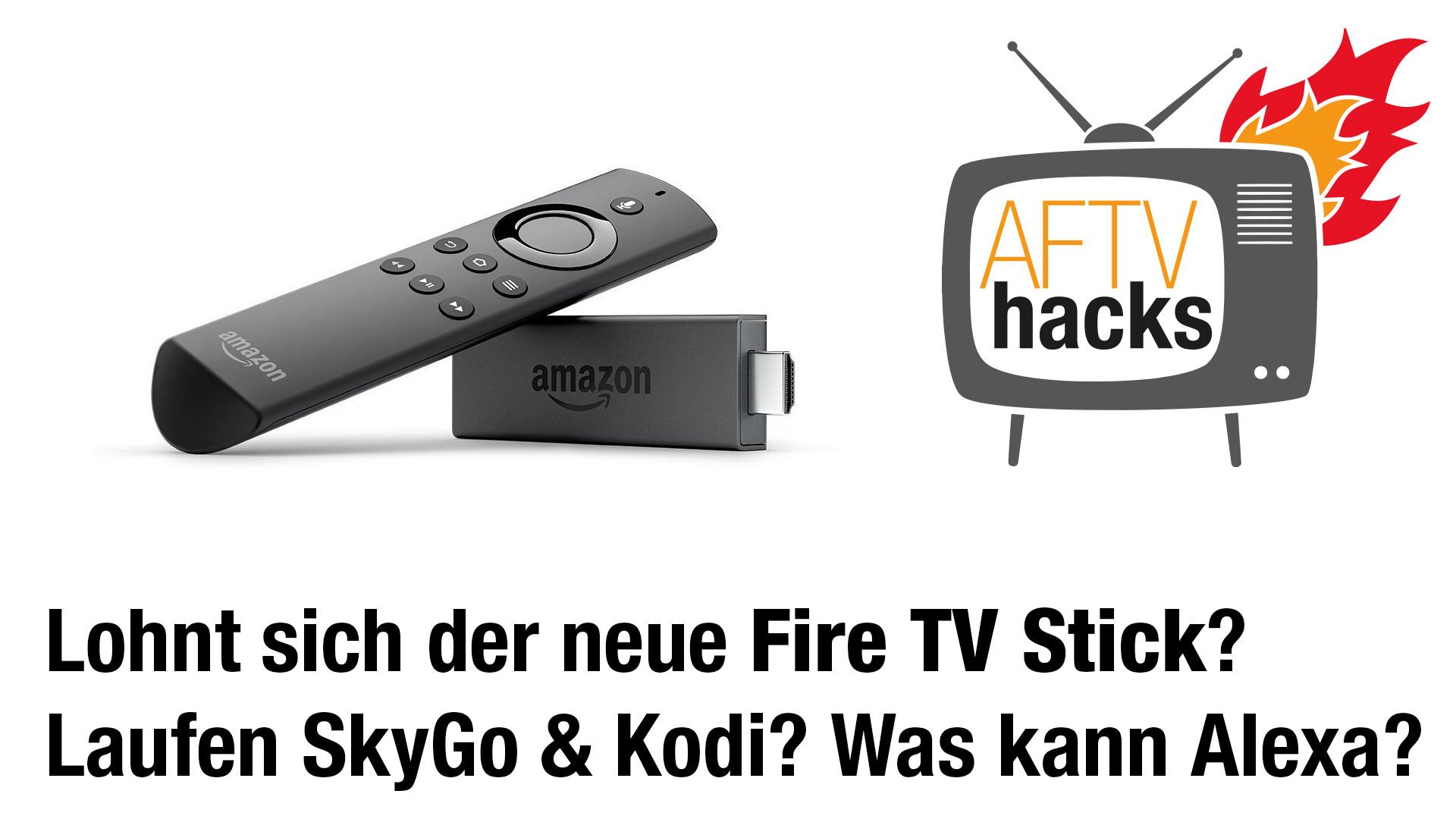 Wie gut ist der neue Fire TV Stick 2 wirklich? Laufen SkyGo und Kodi? Was kann Alexa?