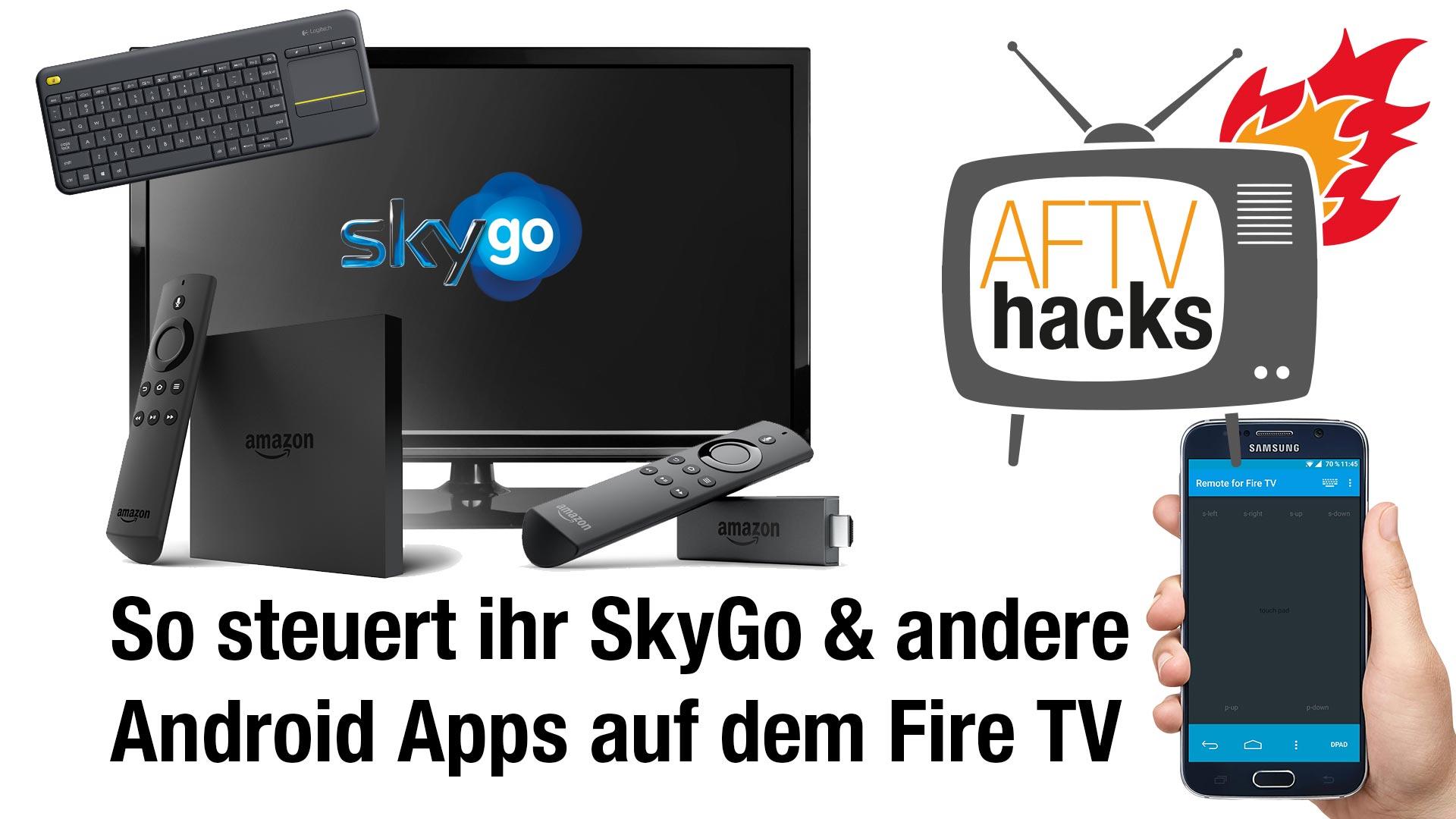 Wie man SkyGo & Co am besten auf dem Fire TV bedient
