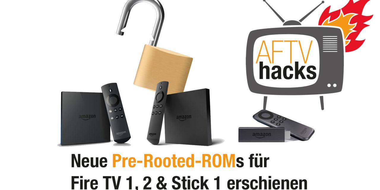 Pre-Rooted ROMs von 5.2.6.0 für Fire TV 1, 2 & Stick 1 erschienen