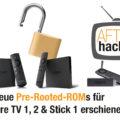 Neue Pre-Rooted-ROMs für Fire TV 1, 2 & Stick 1 erschienen