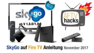 Anleitung Sky Go auf dem Fire TV und Fire TV Stick installieren, Stand November 2017