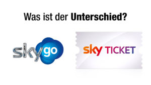 Was ist der Unterschied zwischen Sky Go und Sky Ticket
