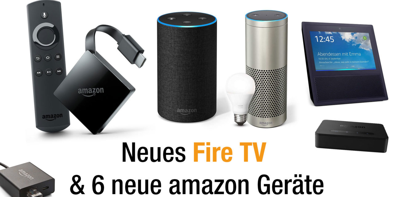 Neues Fire TV mit 4k und Dolby Atmos, amazon echo & echo show