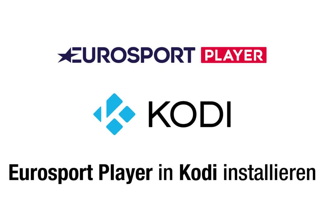Anleitung: Eurosport Player in Kodi installieren (Achtung: stürzt nach 1h ab)