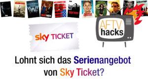Lohnt sich das Serienangebot von Sky Ticket