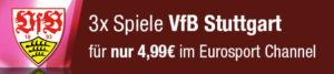 3 Spiele des VFB Stuttgarts für 4,99€ im Eurosport Player Channel
