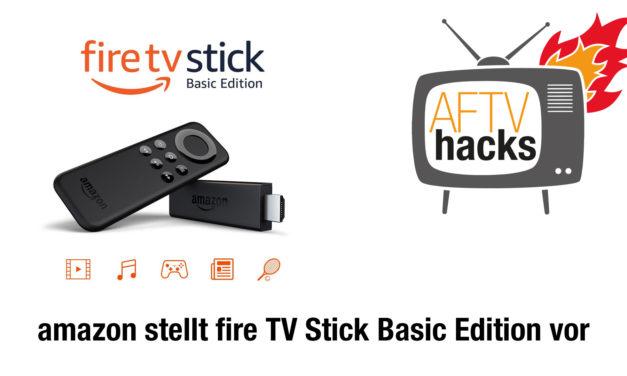 Fire TV Stick Basic Edition vorgestellt – oder was ist nur mit amazon los?