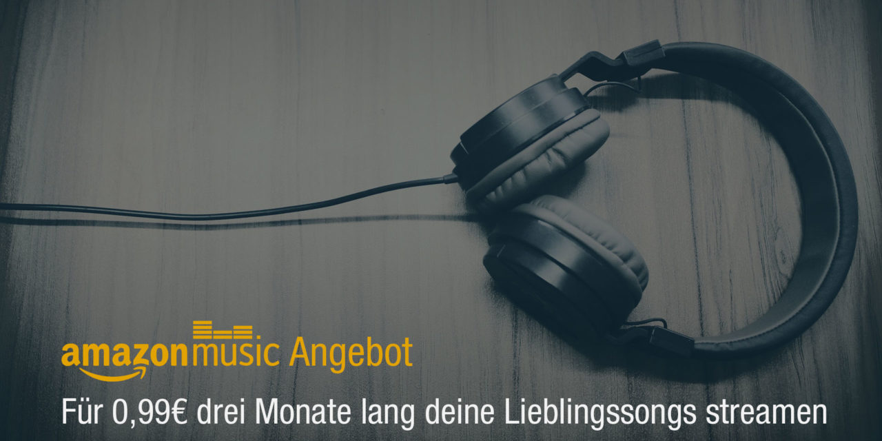 Deal: Amazon Music Unlimited 3 Monate für 0,99€