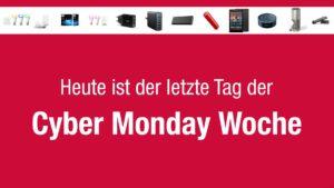 Heute ist der letzte Tag der Cyber Monday Woche