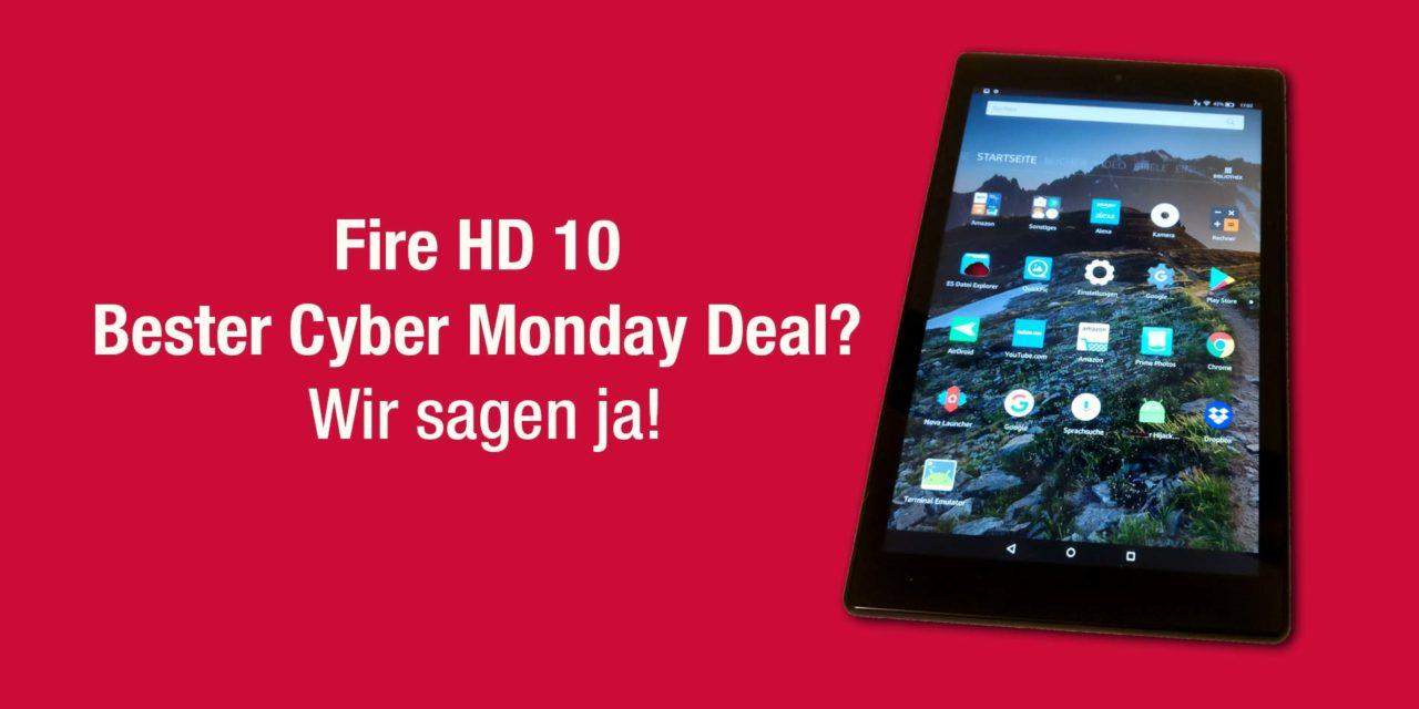 Ist das Fire HD 10 der beste Cyber Monday Deal? Wir sagen ja!