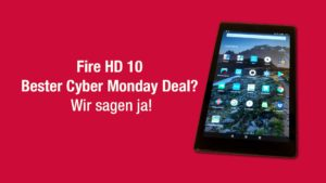 Fire HD 10 bester Cyber Monday Deal