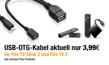 Deal: USB-OTG-Kabel für Fire Stick 2 & Fire TV 3 aktuell für 3,99€ (als Amazon Plus Produkt)