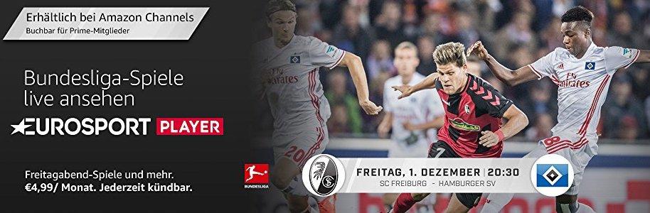 Heute im Eurosport Player als Freitagsspiel FC Freiburg gegen Hamburger SV