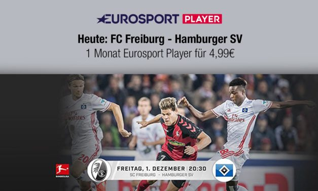 Heute im Eurosport Player: SC Freiburg gegen Hamburger SV