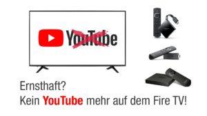 Kein Youtube mehr auf dem Fire TV ab 2018
