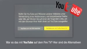 Keine YouTube App mehr auf dem Fire TV. Das sind die Alternativen
