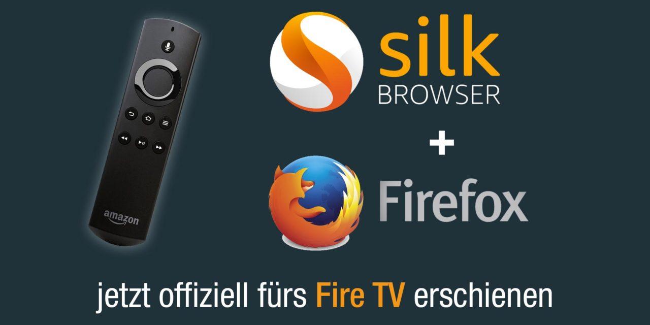 Endlich offizielle Browser auf dem Fire TV: Amazon Silk und sogar Mozilla Firefox!
