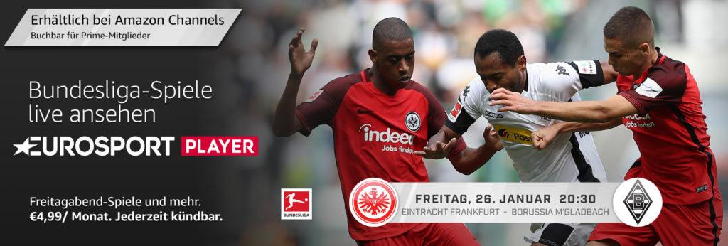 Heute Abend bei Eurosport Player - Eintracht Frankfurt gegen Borussia Mönchengladbach