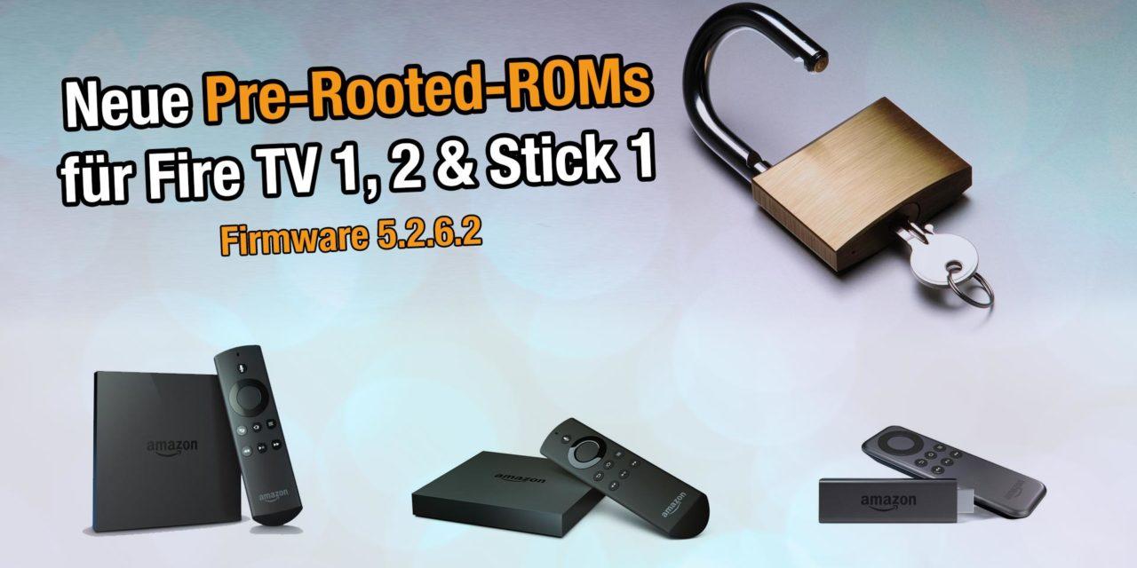Neue Pre-Rooted-ROMs von Firmware 5.2.6.2 für Fire TV 1, 2 & Stick 1 erschienen