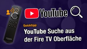 YouTube Suche direkt aus der Fire TV Oberfläche nutzen