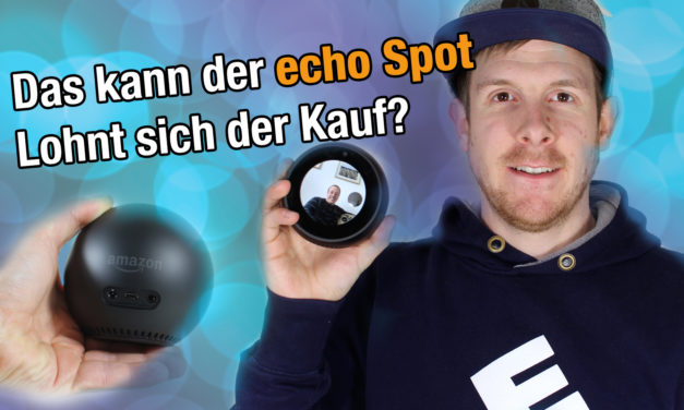 Unser deutscher Echo Spot ist angekommen: erster Eindruck