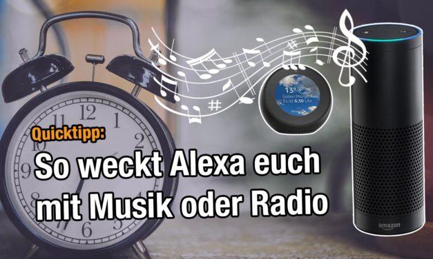 Tipp: So weckt Alexa euch mit Musik oder einem Radio Sender