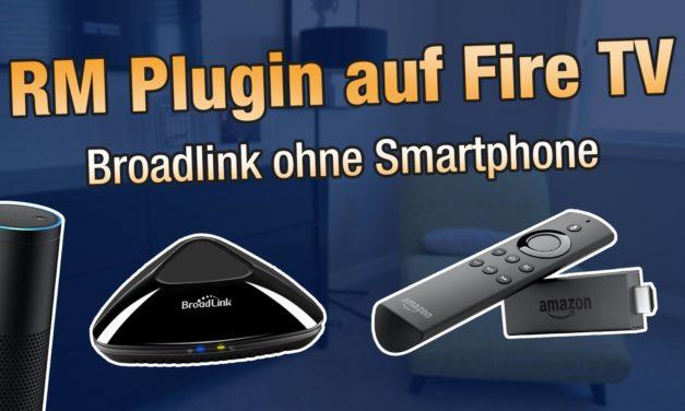 Anleitung: Broadlink RM Plugin auf dem Fire TV Stick installieren