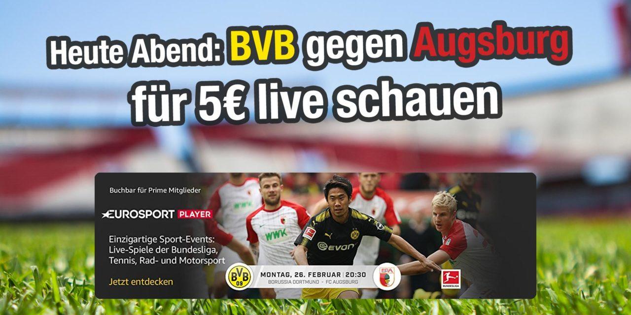Heute Abend BVB gegen Augsburg für 5€ live anschauen #BVBFCA