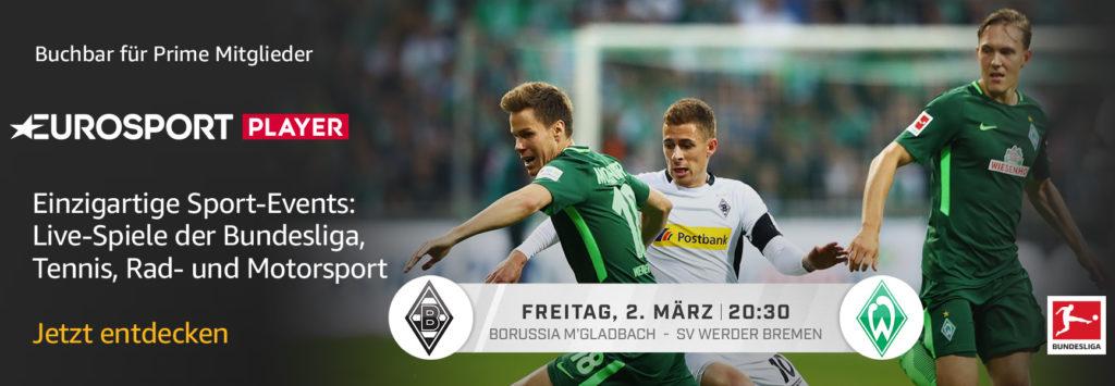 Borussia Mönchengladbach gegen SV Werder Bremen heute Abend im Eurosport Player