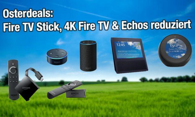 Oster Deals: Fire TV Stick & 4k Fire TV und alle Echos reduziert